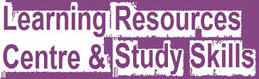 Learning Resources Centre and Study Skills